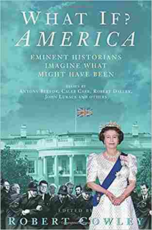 Buy What If? America: Eminent Historians Imagine What Might Have Been by Robert Cowley online in india - Bookchor | 9780330427296
