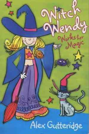 Buy Witch Wendy Works Her Magic by Alex Gutteridge online in india - Bookchor   9780330434041