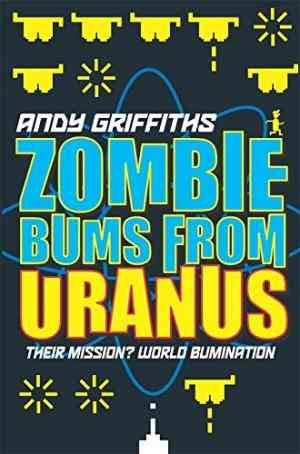 Buy Zombie Bums from Uranus by Andy Griffiths online in india - Bookchor   9780330436809