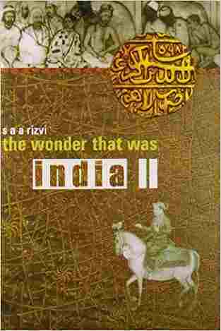 Buy The Wonder That Was India II by S. Rizvi online in india - Bookchor   9780330439107