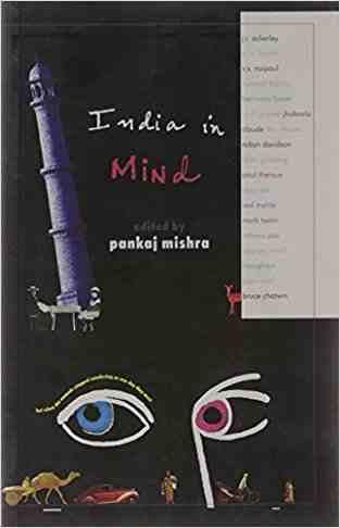 Buy India In Mind by Pankaj Mishra online in india - Bookchor | 9780330439527