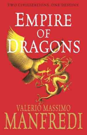Buy Empire Of Dragons : A Novel by Valerio Massimo Manfredi online in india - Bookchor   9780330442770