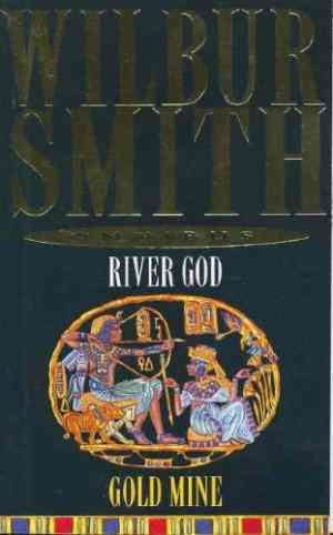 Buy River God: Gold Mine by Wilbur Smith online in india - Bookchor   9780330443784