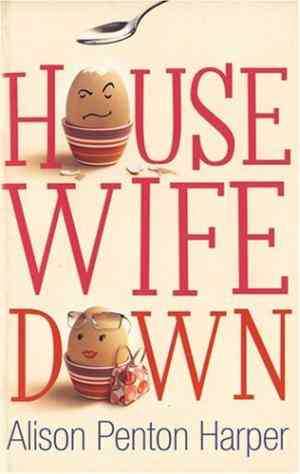 Buy Housewife Down by Penton Harper Alison online in india - Bookchor   9780330444279