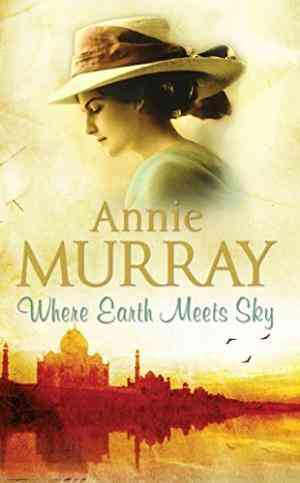 Buy Where Earth Meets Sky by Annie Murray online in india - Bookchor | 9780330446099