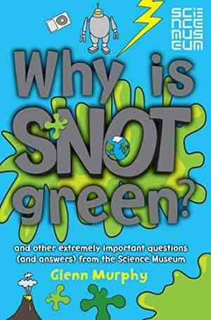 Buy Why is Snot Green? by Glenn Murphy online in india - Bookchor | 9780330448529