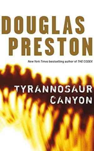 Buy Tyrannosaur Canyon by Douglas Preston online in india - Bookchor | 9780330448642