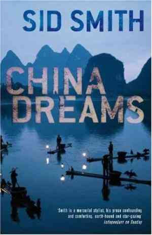 Buy China Dreams by Sid Smith online in india - Bookchor   9780330450171