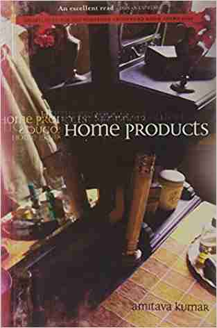 Buy Home Products by Amitava Kumar online in india - Bookchor   9780330450751