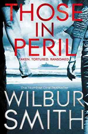 Buy Those in Peril by Wilbur Smith online in india - Bookchor | 9780330452502