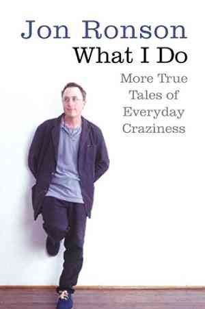 Buy What I Do by Jon Ronson online in india - Bookchor   9780330453738
