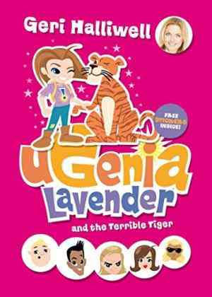 Buy Ugenia Lavender and the Terrible Tiger by Geri Halliwell online in india - Bookchor | 9780330454292