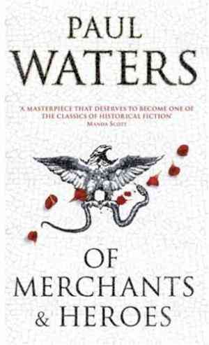 Buy Of Merchants & Heroes by Paul Waters online in india - Bookchor | 9780330456401