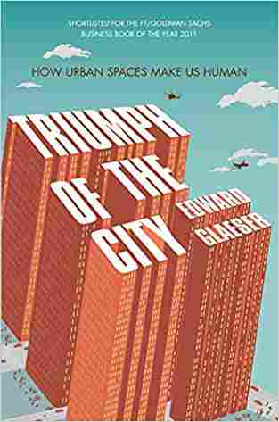Buy Triumph of the City by Edward Glaeser online in india - Bookchor | 9780330458078