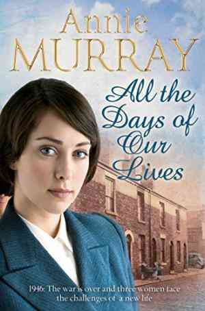 Buy All the Days of Our Lives by Annie Murray online in india - Bookchor   9780330458214