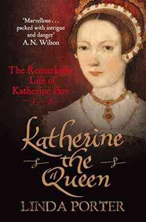 Buy Katherine the Queen by Linda Porter online in india - Bookchor | 9780330460804