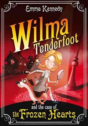 Buy Wilma Tenderfoot and the Case of the Frozen Hearts by Emma Kennedy online in india - Bookchor | 9780330469517