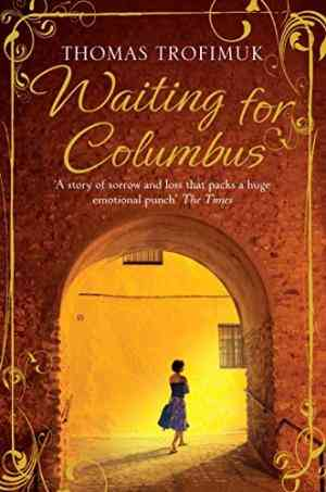 Buy Waiting for Columbus by Thomas Trofimuk online in india - Bookchor   9780330471985
