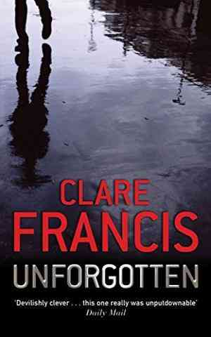 Buy Unforgotten by Clare Francis online in india - Bookchor | 9780330484060