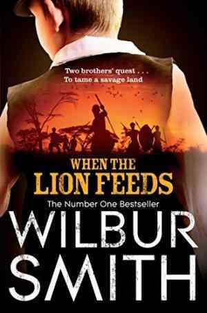 Buy When the Lion Feeds by Wilbur Smith online in india - Bookchor | 9780330505765