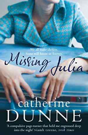 Buy Missing Julia by Catherine Dunne online in india - Bookchor | 9780330507578