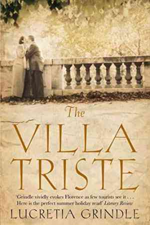 Buy Villa Triste by Lucretia Grindle , Lucretia W Grindle online in india - Bookchor   9780330509497