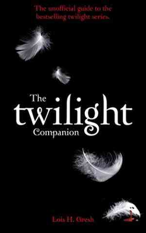 Buy The Twilight Companion: The Unauthorized Guide to the Series by Lois H. Gresh online in india - Bookchor | 9780330510899