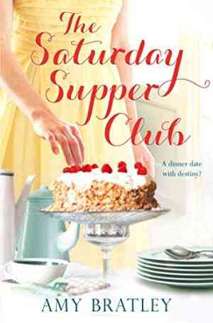 Buy Saturday Supper Club by Amy Bratley online in india - Bookchor   9780330519687