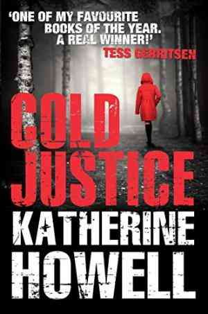 Buy Cold Justice by Katherine Howell online in india - Bookchor   9780330521338