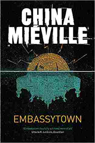 Buy Embassytown by China Mieville online in india - Bookchor | 9780330533072