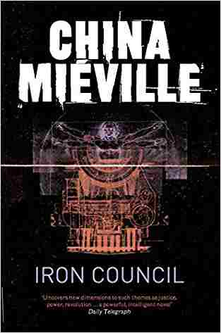 Buy Iron Council by China Mieville online in india - Bookchor | 9780330534208