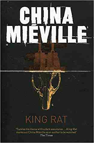 Buy King Rat by China Mieville online in india - Bookchor | 9780330534215