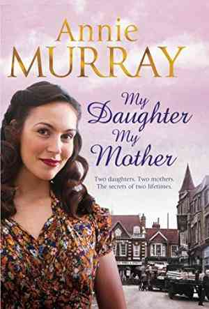 Buy My Daughter, My Mother by Annie Murray online in india - Bookchor | 9780330535205