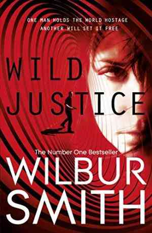 Buy Wild Justice by Wilbur Smith online in india - Bookchor | 9780330537247