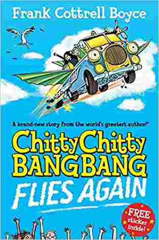 Buy Chitty Chitty Bang Bang 1: Flies Again by Frank Cottrell Boyce online in india - Bookchor | 9780330544191