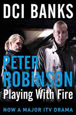 Buy DCI Banks: Playing with Fire by Peter Robinson online in india - Bookchor   9780330544368