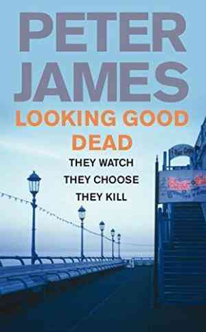 Buy Looking Good Dead by Peter James online in india - Bookchor | 9780330545976