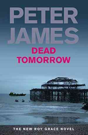 Buy Dead Tomorrow by Peter James online in india - Bookchor | 9780330545990