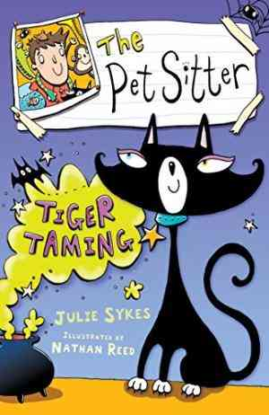Buy The Pet Sitter: Tiger Taming by Julie Sykes online in india - Bookchor | 9780753416365
