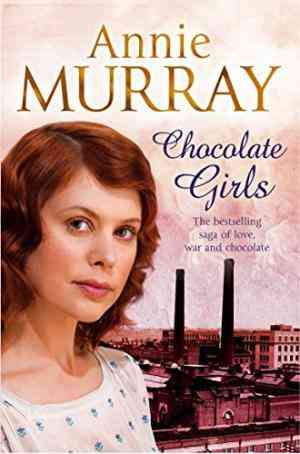 Buy Chocolate Girls by Annie Murray online in india - Bookchor | 9781447206460