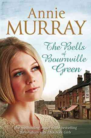 Buy Bells of Bournville Green by Annie Murray online in india - Bookchor   9781447206477