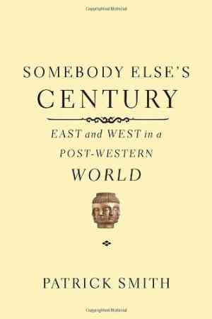Buy Somebody Elses Century by Patrick Smith online in india - Bookchor   9780375425509