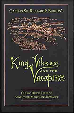 Buy King Vikram and the Vampire: Classic Hindu Tales of Adventure, Magic, and Romance by Richard Francis Burton Translator , Inner Traditions , Captain Sir Richard F Burton , Richard F Burton , Isabel EDT Burton online in india - Bookchor   9780892814756