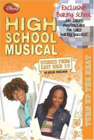 Buy Disney Stories from East High: v. 10: Turn Up the Heat by Hannah Montana online in india - Bookchor | 9781407525099