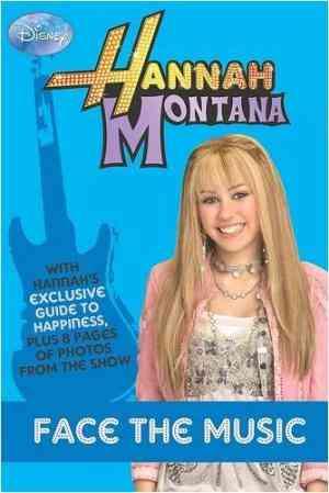 Buy Disney Hannah Montana: Bk. 9: Face the Music by Hannah Montana online in india - Bookchor | 9781407525884