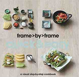 Buy Frame by Frame Cookery: Quick & Easy by Hannah Montana online in india - Bookchor   9781445405964