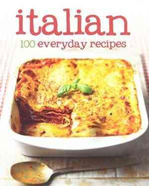 Buy 100 Recipes Italian by Rob Kidd online in india - Bookchor | 9781445442853