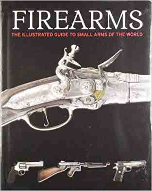 Buy Firearms, The Illustrated Guide to Small Arms of the World by Hannah Montana online in india - Bookchor | 9781407516073
