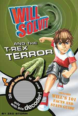 Buy Will Solvit Novels: Bk. 1: Will Solvit and the T Rex Terror by Hannah Montana online in india - Bookchor   9781407589824