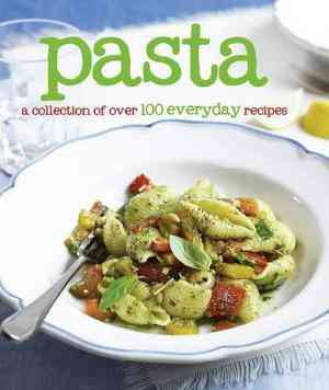 Buy 100 Recipes   Pasta by Hannah Montana online in india - Bookchor   9781445430430